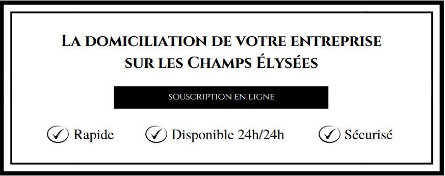 Domiciliation en ligne champs elysees 75011